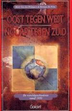 Oost tegen West, Noord tegen Zuid - Mark van den Wijngaert, Herman de Prins (ISBN 9789053508671)