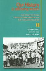 Our History Is Still Being Written - Armando Choy, Gustavo Chui, Moises Sio Wong (ISBN 9780873489782)