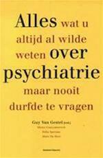 Alles wat u altijd al wilde weten over psychiatrie maar nooit durfde vragen