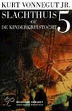 Slachthuis 5 of De kinderkruistocht - K. Vonnegut (ISBN 9789025495985)