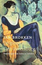De gloed van Sint-Petersburg - Jan Brokken