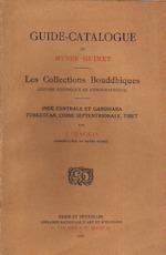 Guide-catalogue du Musée Guimet: Les Collection Bouddhiques - Unknown