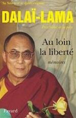 Au loin la liberté - Dalaï-lama (ISBN 9782213025612)
