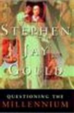 Questioning the millennium - Stephen Jay Gould (ISBN 9780224043892)