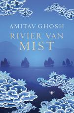 Rivier van mist - Amitav Ghosh (ISBN 9789023478843)