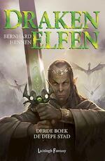 Drakenelfen 3 - De diepe stad - Bernhard Hennen (ISBN 9789024558667)