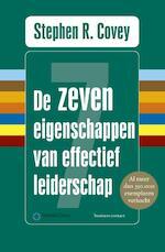 De zeven eigenschappen van effectief leiderschap - Stephen R. Covey (ISBN 9789047054641)