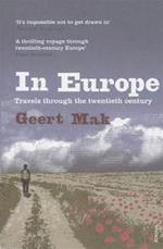 In Europe - Geert Mak (ISBN 9780099516736)
