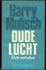 Oude lucht - Harry Mulisch (ISBN 9789023460398)