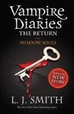 The Vampire Diaries. The Return 06. Shadow Souls - L. J. Smith (ISBN 9781444900644)