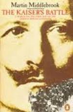 The Kaiser's Battle - Martin Middlebrook