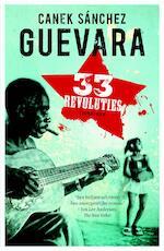 33 Revoluties - Canek Sánchez Guevara (ISBN 9789044975017)