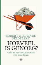 Hoeveel is genoeg? - Robert Skidelsky, Edward Skidelsky (ISBN 9789085424642)