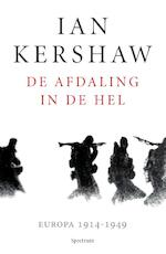 De afdaling in de hel - Ian Kershaw (ISBN 9789000353361)