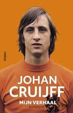 Johan Cruijff - mijn verhaal - Johan Cruijff (ISBN 9789046822135)