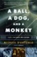 A Ball, a Dog, and a Monkey - Michael D'antonio (ISBN 9780743294324)