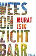 Wees onzichtbaar - Murat Isik (ISBN 9789041422903)