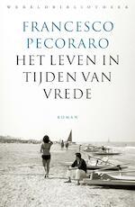 Het leven in tijden van vrede - Francesco Pecoraro (ISBN 9789028442559)
