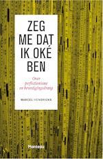 Zeg me dat ik oké ben - Marcel Hendrickx (ISBN 9789460415289)