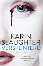 Versplinterd - Karin Slaughter (ISBN 9789402751963)