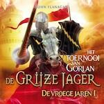 De Grijze Jager - De vroege jaren 1 - Het toernooi van Gorlan - John Flanagan (ISBN 9789025767273)