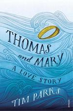 Thomas and Mary - Tim Parks (ISBN 9781784702007)