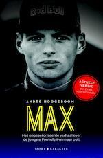 Max: het ongeautoriseerde verhaal over de jongste Formule 1-winnaar ooit - André Hoogeboom (ISBN 9789045215211)