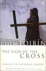 The sign of the cross - Colm Toibin (ISBN 0099883007)