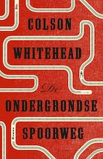 De ondergrondse spoorweg - Colson Whitehead (ISBN 9789025449131)
