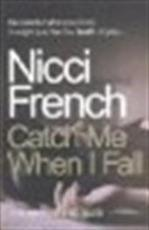 Catch me when I fall - Nicci French (ISBN 9780718145224)