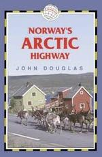 Norway's Arctic Highway - John Douglas (ISBN 1873756739)