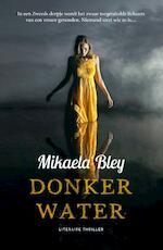 Donker water - Mikaela Bley (ISBN 9789400508309)