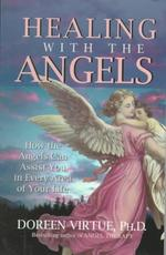 Healing With the Angels - Doreen Virtue (ISBN 9781561706402)