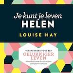 Je kunt je leven helen - Louise Hay (ISBN 9789020213805)