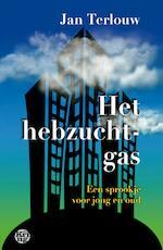 Het hebzuchtgas - Jan Terlouw (ISBN 9789462970458)