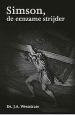 Simson, de eenzame strijder - J.A. Weststate (ISBN 9789402902044)