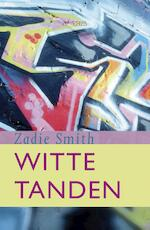 Witte tanden - Zadie Smith (ISBN 9789044634037)