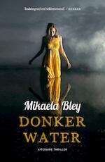 Donker water - Mikaela Bley (ISBN 9789044975925)