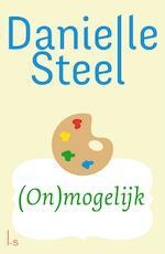 Onmogelijk - Danielle Steel (ISBN 9789024577804)
