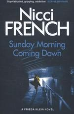 Sunday Morning Coming Down - Nicci French (ISBN 9780718179670)