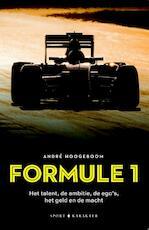 Formule 1: Het talent, de ambitie, de ego's het geld en de macht - André Hoogeboom (ISBN 9789045212340)