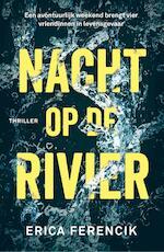 Nacht op de rivier - Erica Ferencik (ISBN 9789024576852)