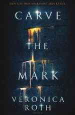 Carve the mark - Veronica Roth (ISBN 9789000356935)