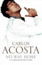 No Way Home - Carlos Acosta (ISBN 9780007250776)