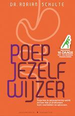 Poep jezelf wijzer - Adrian Schulte (ISBN 9789045212746)