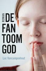 De Fantoomgod - Luc Vancampenhout (ISBN 9789401442336)