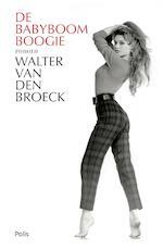 De babyboomboogie - Walter van Broeck (ISBN 9789463102407)