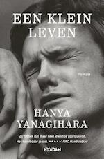 Een klein leven - Hanya Yanagihara (ISBN 9789046822708)