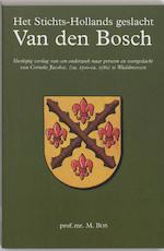 Het Stichts-Hollands geslacht Van den Bosch - M. Bos, Marten Bos (ISBN 9789065502735)