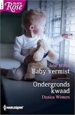 Baby vermist ; Ondergronds kwaad (2-in-1) - Julie Miller (ISBN 9789402529265)